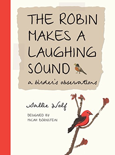 The Robin Makes a Laughing Sound: A Birder's Observations