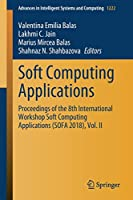 Soft Computing Applications: Proceedings of the 8th International Workshop Soft Computing Applications (SOFA 2018), Vol. II (Advances in Intelligent Systems and Computing (1222))
