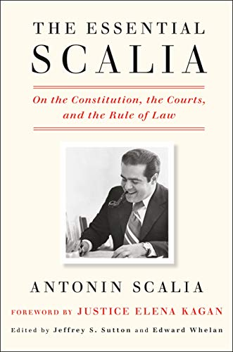 Compare Textbook Prices for The Essential Scalia: On the Constitution, the Courts, and the Rule of Law  ISBN 9781984824103 by Scalia, Antonin,Sutton, Jeffrey S.,Whelan, Edward,Kagan, Elena