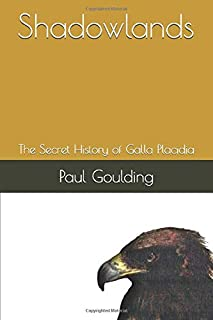 Shadowlands: The Secret History of Galla Placidia