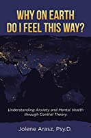 Why On Earth Do I Feel This Way?: Understanding Anxiety and Mental Health through Control Theory