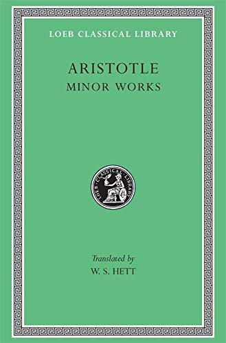 Aristotle: Minor Works: On Colours. On Things Heard. Physiognomics. On Plants. On Marvellous Things Heard. Mechanical Pr