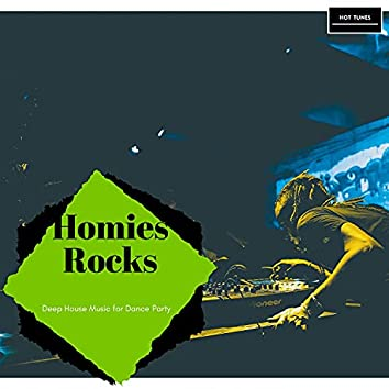Homies Rocks - Deep House Music For Dance Party