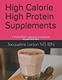"""High Calorie High Protein Supplements: A """"FOOD FIRST"""" approach to Nutritional Supplementation"""