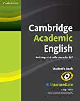 Cambridge Academic English B1+ Intermediate Student's Book: An Integrated Skills Course for EAP