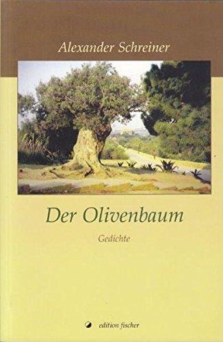 Der Olivenbaum: Gedichte