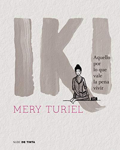 IKI: AQUELLO POR LO QUE VALE LA PENA VIVIR - Mery (María) Turiel