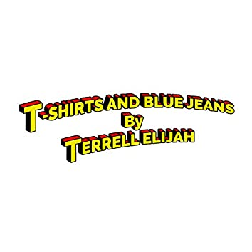 T-Shirts and Blue Jeans