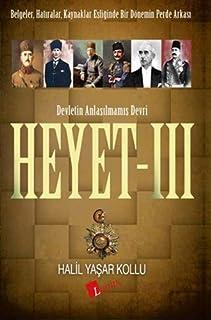 Heyet 3: Devletin Anlaşılmamış Devri (Turkish Edition)