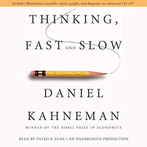 Thinking, Fast and Slow                   By:                                                                                                                                 Daniel Kahneman                               Narrated by:                                                                                                                                 Patrick Egan                      Length: 20 hrs and 2 mins     12,134 ratings     Overall 4.4