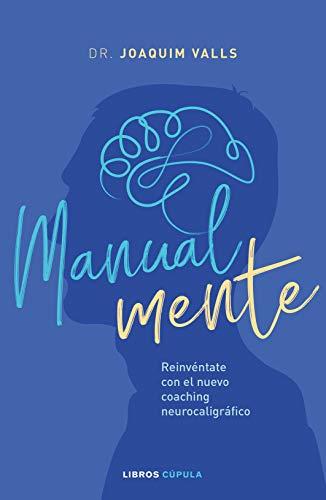 Manual-mente: Reinvéntate con el nuevo coaching neurocaligráfico ...