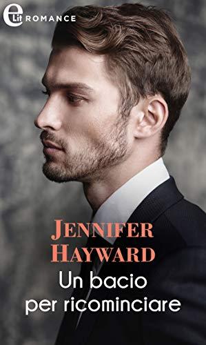 Un bacio per ricominciare (eLit) (Irresistibili milionari Vol. 2) di [Jennifer Hayward]