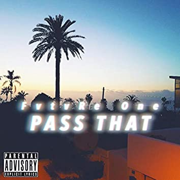 Pass That