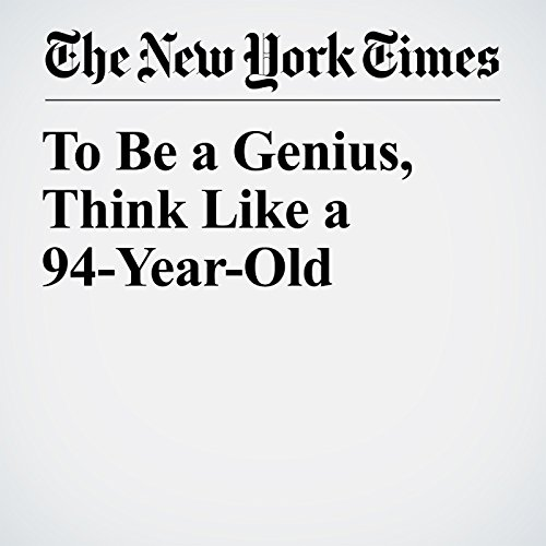To Be a Genius, Think Like a 94-Year-Old copertina