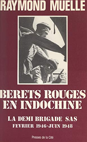 Bérets rouges en Indochine: La demi-brigade SAS, février 1946-juin 1948 (French Edition)