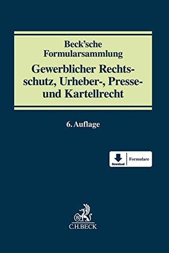 Beck'sche Formularsammlung Gewerblicher Rechtsschutz, Urheber-, Presse- und Kartellrecht: Patent- und Arbeitnehmererfindungsrecht, ... Presserecht, Schutz von Geschäftsgeheimnissen