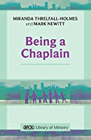 Being a Chaplain (Spck Library of Ministry)