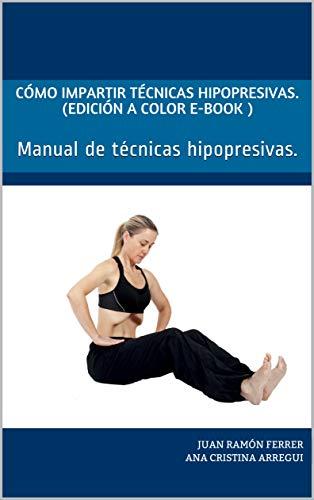 Cómo impartir técnicas hipopresivas. (Edición a Color e-Book ): Manual de técnicas hipopresivas.