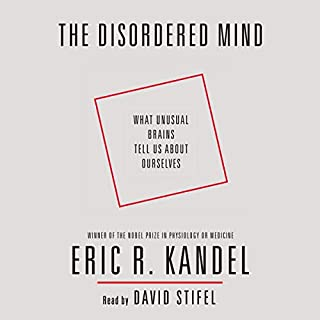 The Disordered Mind     What Unusual Brains Tell Us About Ourselves              Autor:                                                                                                                                 Eric R. Kandel                               Sprecher:                                                                                                                                 David Stifel                      Spieldauer: 9 Std. und 36 Min.     5 Bewertungen     Gesamt 4,6