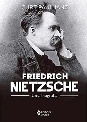 Friedrich Nietzsche: uma biografia - 3 volumes