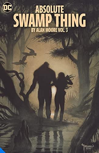 Absolute Swamp Thing by Alan Moore Vol. 3 (Absolute Swamp...