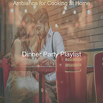 Ambiance for Cooking at Home