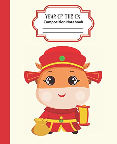 Composition Notebook: Year Of The Ox - Lucky Chinese Vietnamese New Year - Best Creative Writing Journal - Blank Wide Ruled Workbook For Kids Students Girls Boys - Ox With Hat Cover 7.5