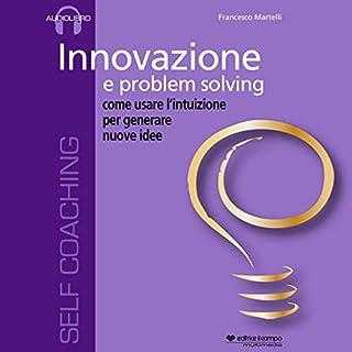 Innovazione e problem solving, come usare l'intuizione per generare nuove idee copertina