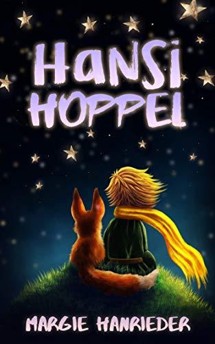 HANSI HOPPEL: Die abenteuerlichen Kindergeschichten vom Hasen Hansi Hoppel und seinen...