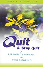 Quit and Stay Quit A Personal Program to Stop Smoking: Quit & Stay Quit Nicotine Cessation Program by Terry A Rustin M.D. (1996-04-16)