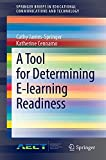 A Tool for Determining E-learning Readiness (SpringerBriefs in Educational Communications and Technology)