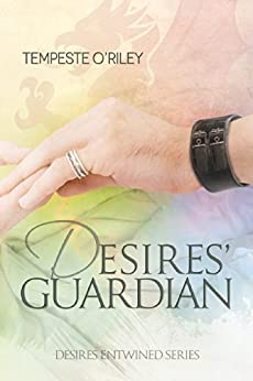 Desires' Guardian (Desires Entwined Book 2) by [Tempeste O'Riley]