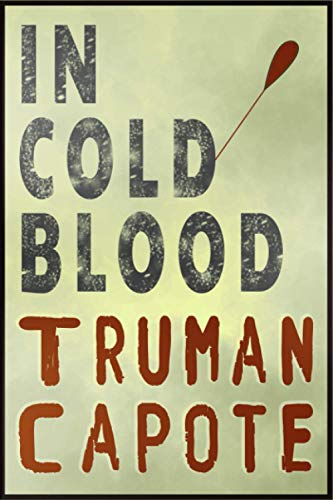 in cold blood truman capote.: According your choice if you watched history in cold blood of truman capote,write it in this journal ,or tells a news ... cold blood (for mestery,or story journal)