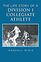The Life Story of a Division I Collegiate Athlete