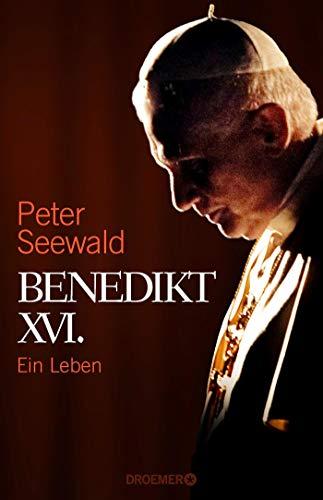 Benedikt XVI.: Ein Leben