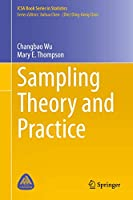 Sampling Theory and Practice (ICSA Book Series in Statistics)