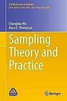 Sampling Theory and Practice (ICSA Book Series in Statistics)