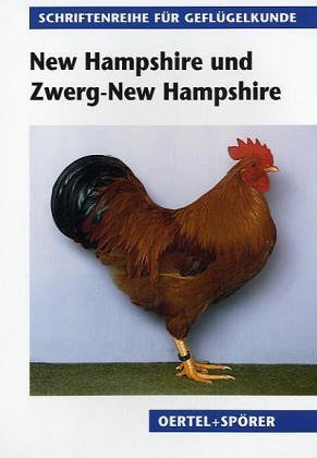 New Hampshire und Zwerg-New Hampshire (Schriftenreihe für Geflügelkunde)