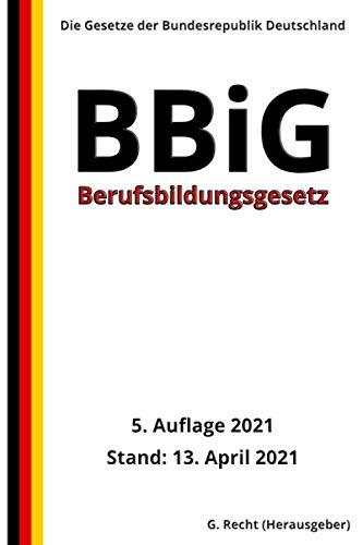 Berufsbildungsgesetz - BBiG, 5. Auflage 2021