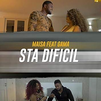 Sta Dificil (feat. Gama)
