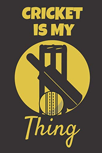 Cricket Is My Thing: This cricket themed 6x9in Notebook makes a great gift for any Cricket enthusiast. Ideal gift for Christmas or Birthday for Men, ... Girls. Fun Stocking Filler or Secret Santa.