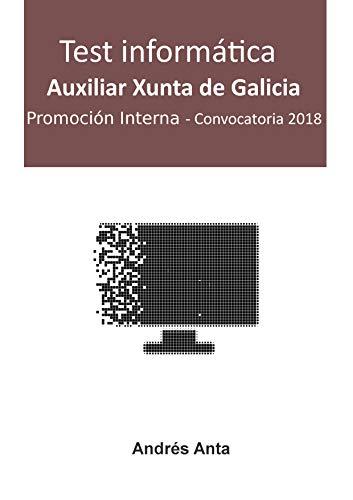 Test Informática Auxiliar Xunta de Galicia: Promoción Interna - Convocatoria 2018