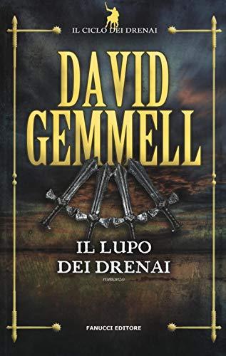 Il lupo dei Drenai: Il ciclo dei Drenai vol. 5