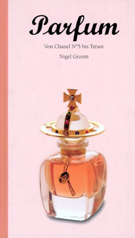 Parfum - Von Chanel No 5 bis Trésor