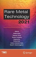Rare Metal Technology 2021 (The Minerals, Metals & Materials Series)