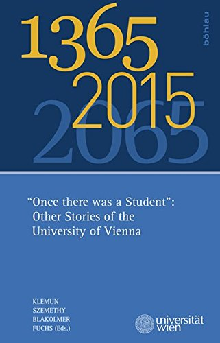 "1365 – 2015 – 2065: ""Once there was a Student"": Other Stories of the University of Vienna"