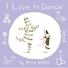 [(I Love to Dance )] [Author: Anna Walker] [Aug-2010]