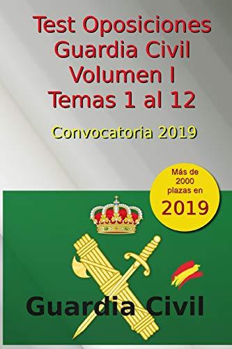 Test Oposiciones Guardia Civil I - Convocatoria 2019: Volumen 1 - Tema