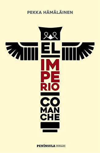 El imperio comanche (HUELLAS)