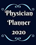 Physicians Planner 2020: Weekly, monthly yearly planner for peak productivity with habit tracker. Journal. featuring calendar, US & UK holidays writing prompts schedules self-assessment